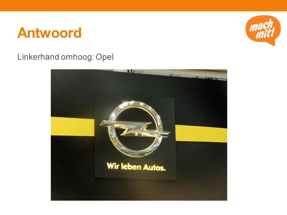 Antwoord Linkerhand omhoog: Opel