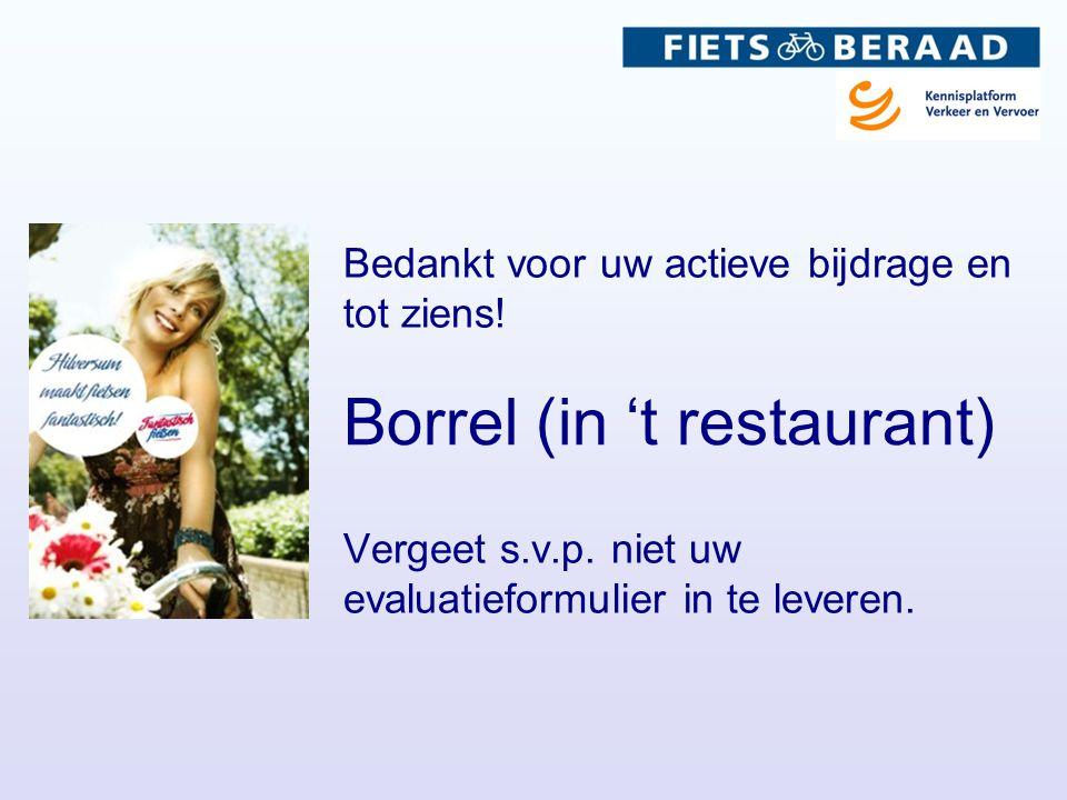 Borrel (in 't restaurant) Vergeet s.v.p. niet uw evaluatieformulier in te leveren.