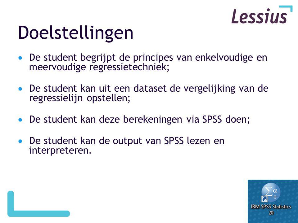 Doelstellingen  De student begrijpt de principes van enkelvoudige en meervoudige regressietechniek;  De student kan uit een dataset de vergelijking