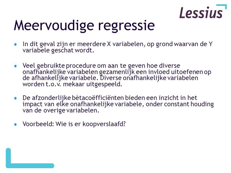 Meervoudige regressie  In dit geval zijn er meerdere X variabelen, op grond waarvan de Y variabele geschat wordt.  Veel gebruikte procedure om aan t