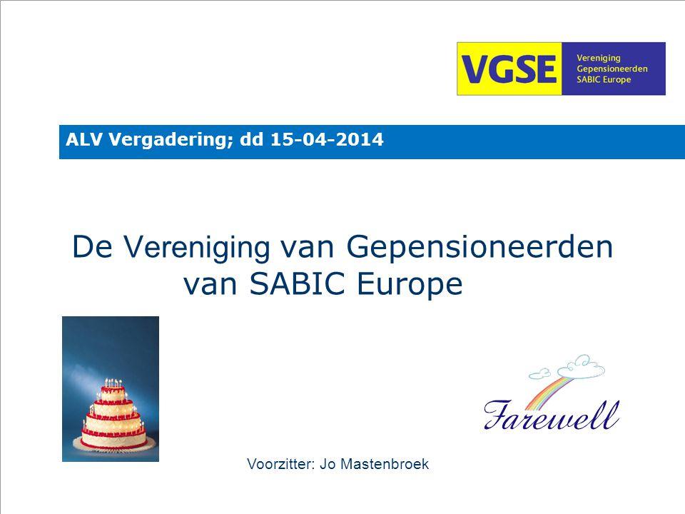 v De Vereniging van Gepensioneerden van SABIC Europe ALV Vergadering; dd 15-04-2014 Voorzitter: Jo Mastenbroek