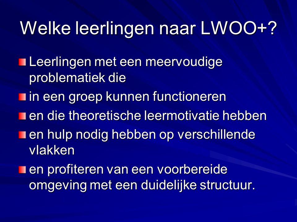 Welke leerlingen naar LWOO+.