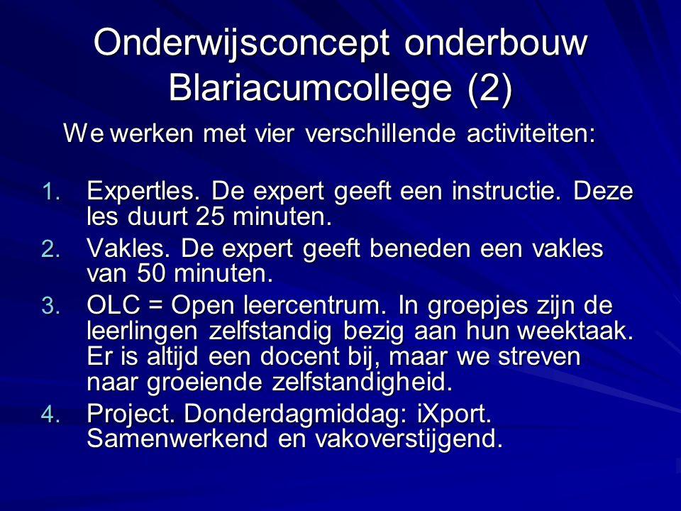 Onderwijsconcept onderbouw Blariacumcollege (2) We werken met vier verschillende activiteiten: We werken met vier verschillende activiteiten: 1.
