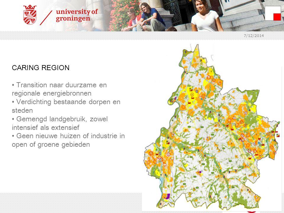 7/12/2014 CARING REGION Transition naar duurzame en regionale energiebronnen Verdichting bestaande dorpen en steden Gemengd landgebruik, zowel intensi