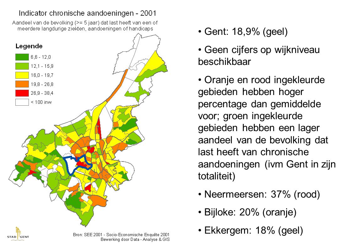 Gent: 18,9% (geel) Geen cijfers op wijkniveau beschikbaar Oranje en rood ingekleurde gebieden hebben hoger percentage dan gemiddelde voor; groen ingekleurde gebieden hebben een lager aandeel van de bevolking dat last heeft van chronische aandoeningen (ivm Gent in zijn totaliteit) Neermeersen: 37% (rood) Bijloke: 20% (oranje) Ekkergem: 18% (geel)