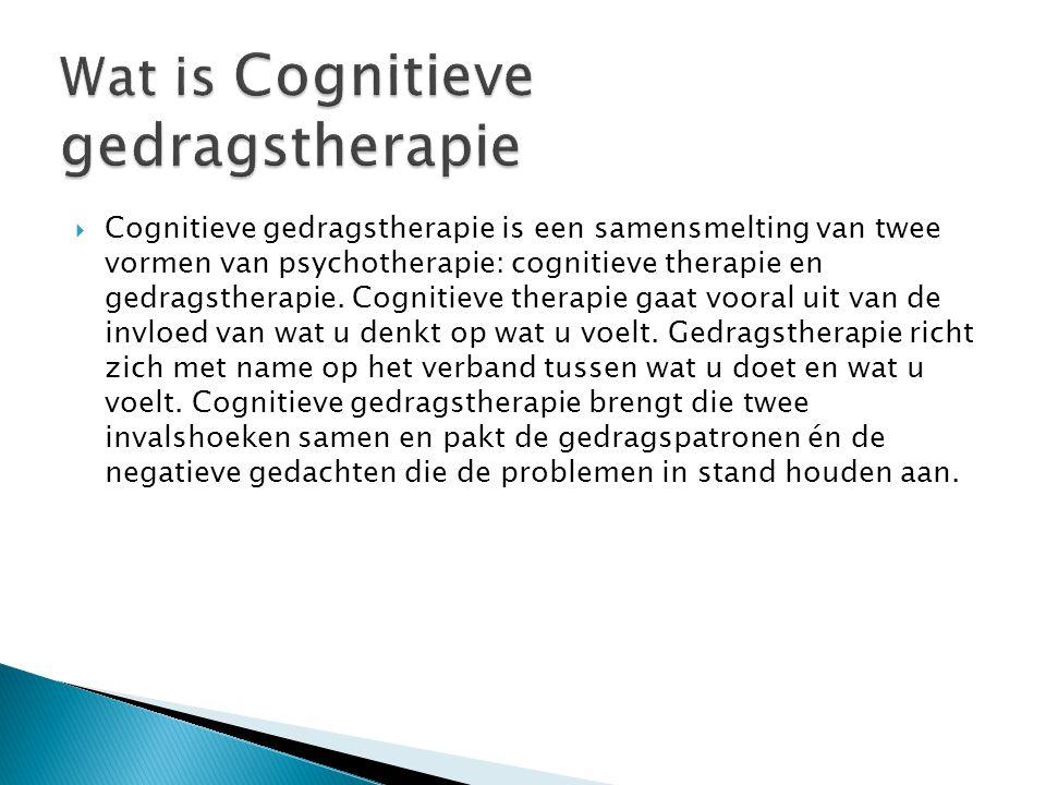  Cognitieve gedragstherapie is een samensmelting van twee vormen van psychotherapie: cognitieve therapie en gedragstherapie. Cognitieve therapie gaat