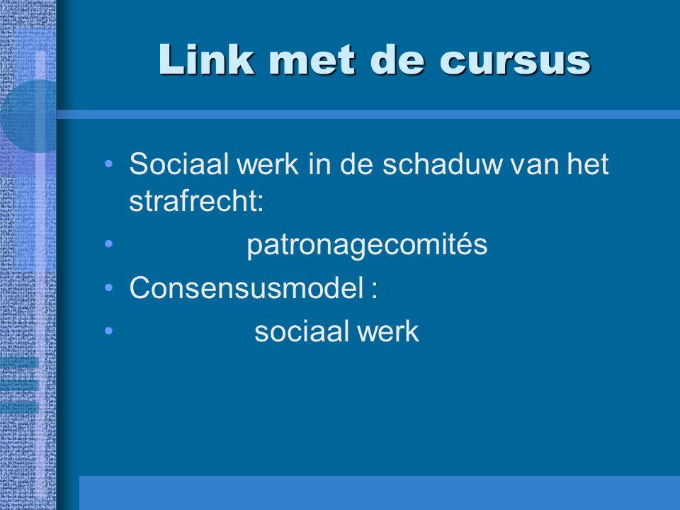 Link met de cursus Sociaal werk in de schaduw van het strafrecht: patronagecomités Consensusmodel : sociaal werk