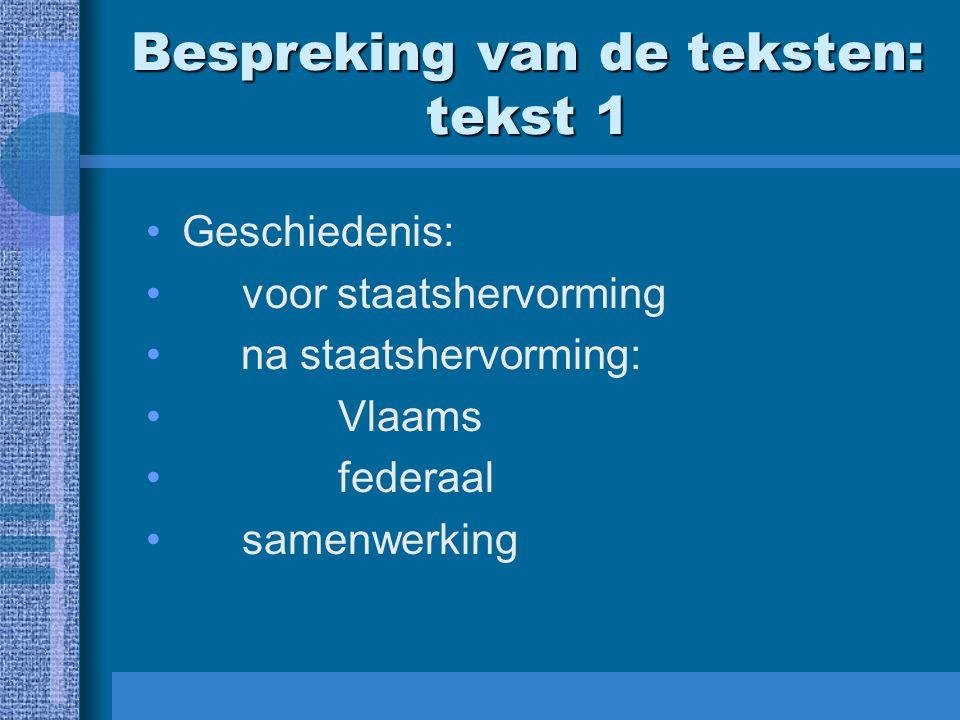 Bespreking van de teksten: tekst 1 Geschiedenis: voor staatshervorming na staatshervorming: Vlaams federaal samenwerking