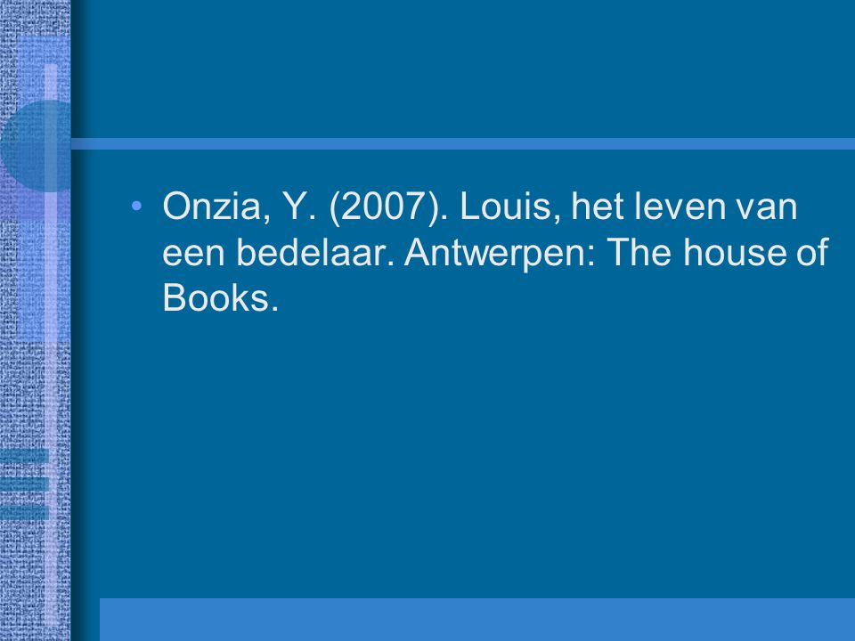 Onzia, Y. (2007). Louis, het leven van een bedelaar. Antwerpen: The house of Books.