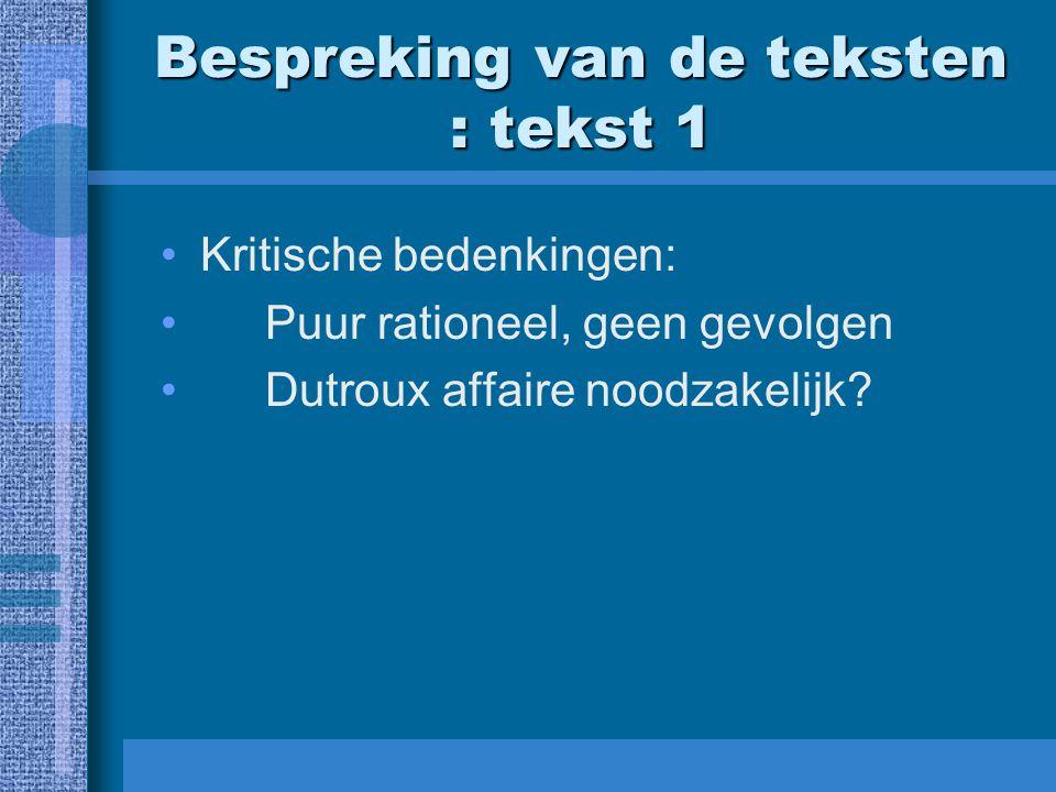 Bespreking van de teksten : tekst 1 Kritische bedenkingen: Puur rationeel, geen gevolgen Dutroux affaire noodzakelijk?