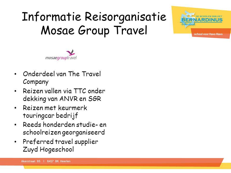 Informatie Reisorganisatie Mosae Group Travel Onderdeel van The Travel Company Reizen vallen via TTC onder dekking van ANVR en SGR Reizen met keurmerk