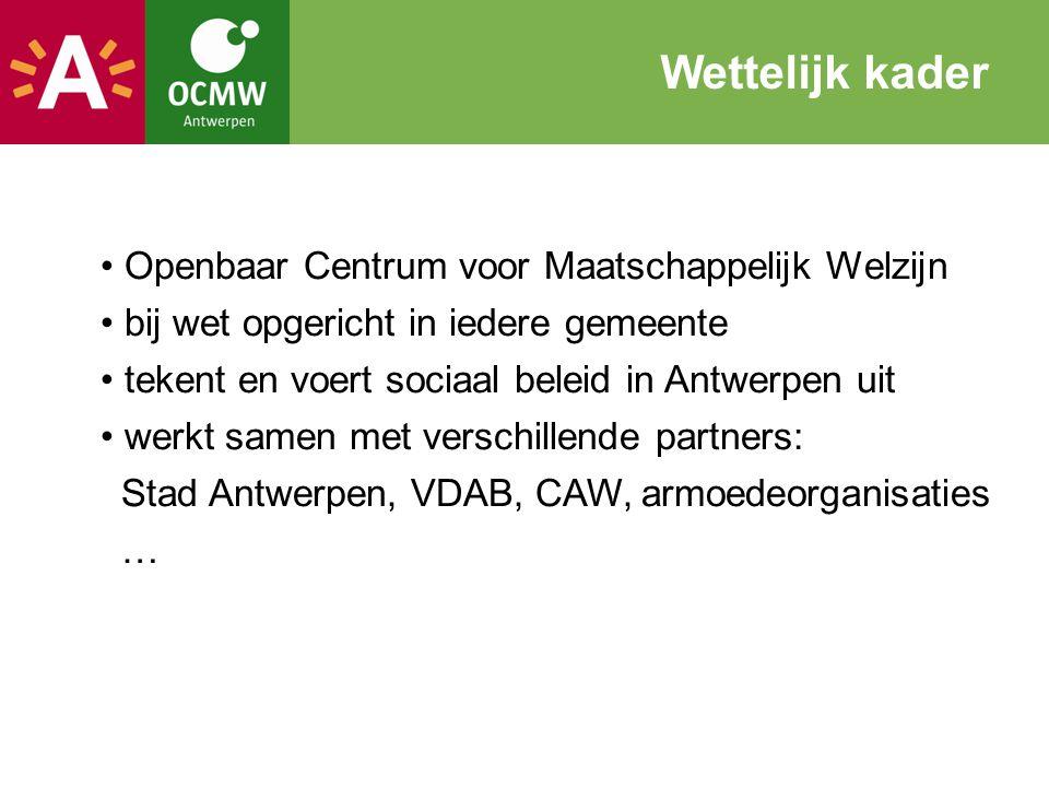 Openbaar Centrum voor Maatschappelijk Welzijn bij wet opgericht in iedere gemeente tekent en voert sociaal beleid in Antwerpen uit werkt samen met ver