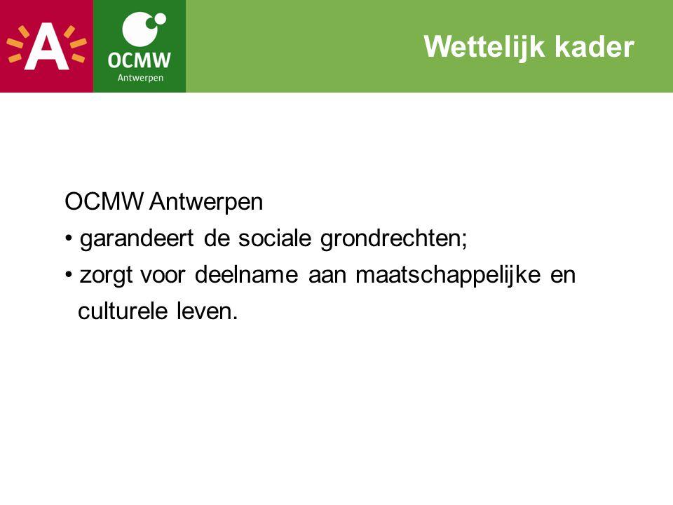 OCMW Antwerpen garandeert de sociale grondrechten; zorgt voor deelname aan maatschappelijke en culturele leven. Wettelijk kader
