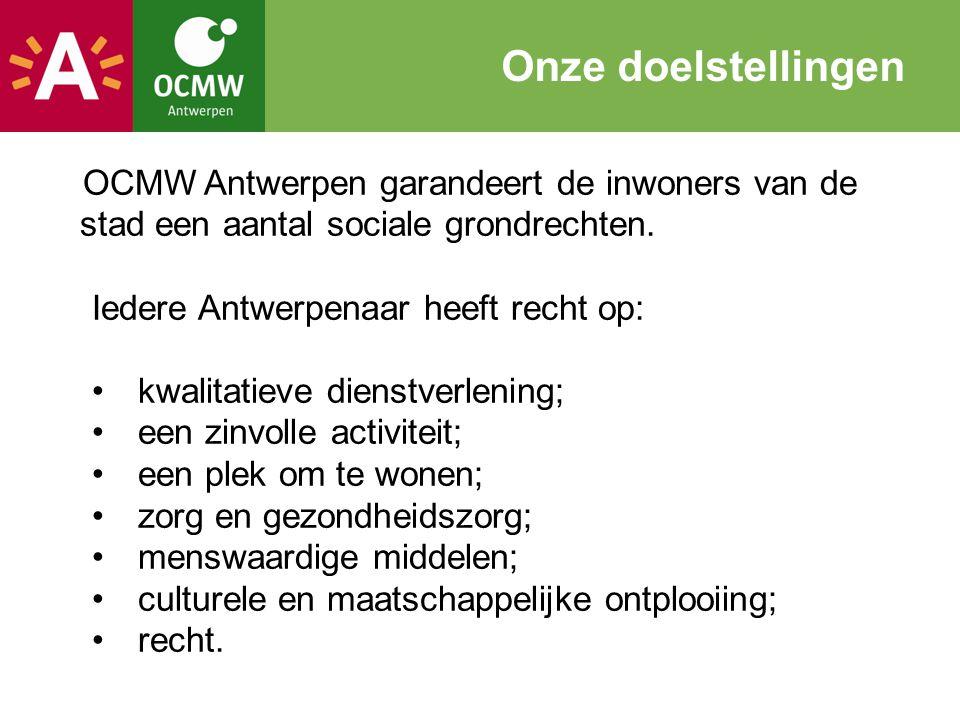 OCMW Antwerpen garandeert de inwoners van de stad een aantal sociale grondrechten. Iedere Antwerpenaar heeft recht op: kwalitatieve dienstverlening; e