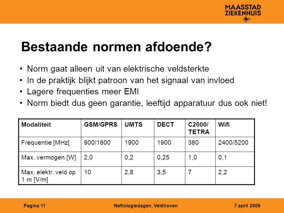 Nefrologiedagen, Veldhoven7 april 2009Pagina 11 Bestaande normen afdoende.