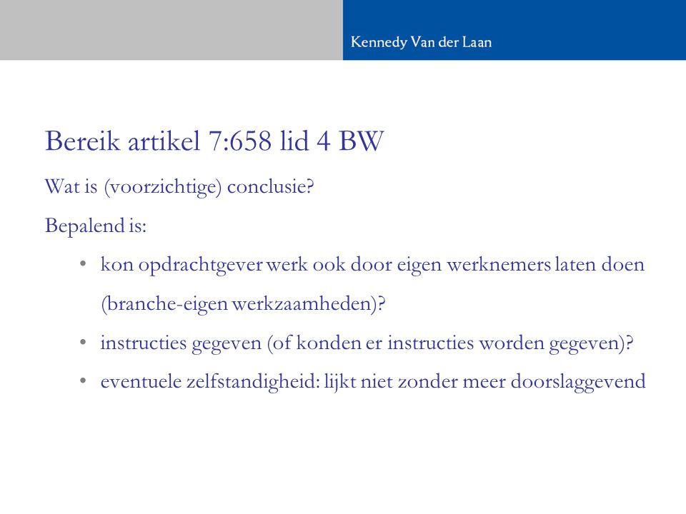 Bereik artikel 7:658 lid 4 BW Wat is (voorzichtige) conclusie.