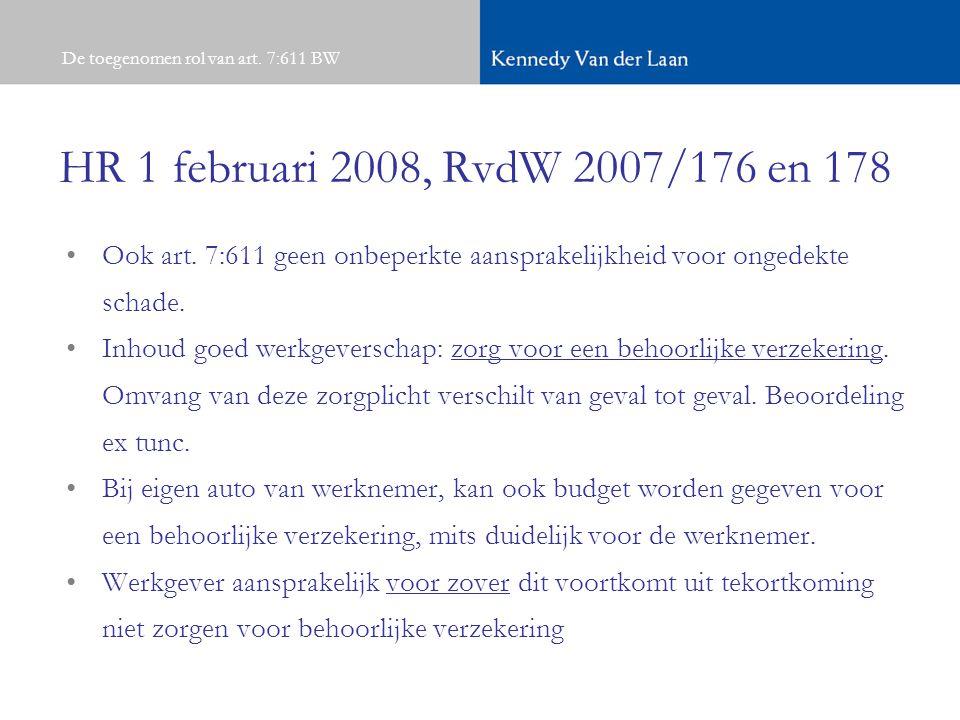 De toegenomen rol van art.7:611 BW HR 1 februari 2008, RvdW 2007/176 en 178 Ook art.