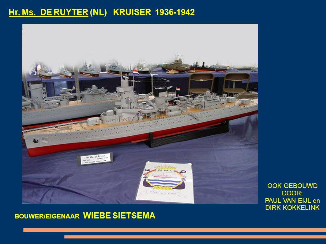 Hr. Ms. DE RUYTER (NL) KRUISER 1936-1942 BOUWER/EIGENAAR WIEBE SIETSEMA OOK GEBOUWD DOOR: PAUL VAN EIJL en DIRK KOKKELINK
