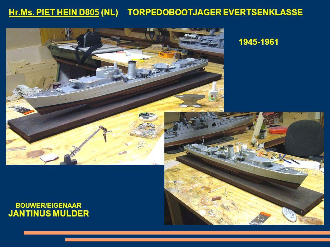 Hr.Ms. PIET HEIN D805 (NL) TORPEDOBOOTJAGER EVERTSENKLASSE 1945-1961 BOUWER/EIGENAAR JANTINUS MULDER
