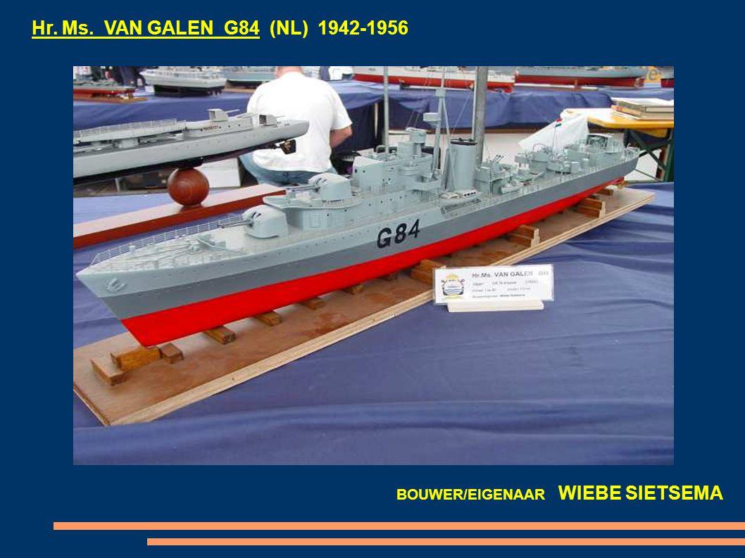 Hr. Ms. VAN GALEN G84 (NL) 1942-1956 BOUWER/EIGENAAR WIEBE SIETSEMA