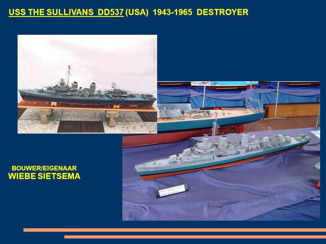 USS THE SULLIVANS DD537 (USA) 1943-1965 DESTROYER BOUWER/EIGENAAR WIEBE SIETSEMA