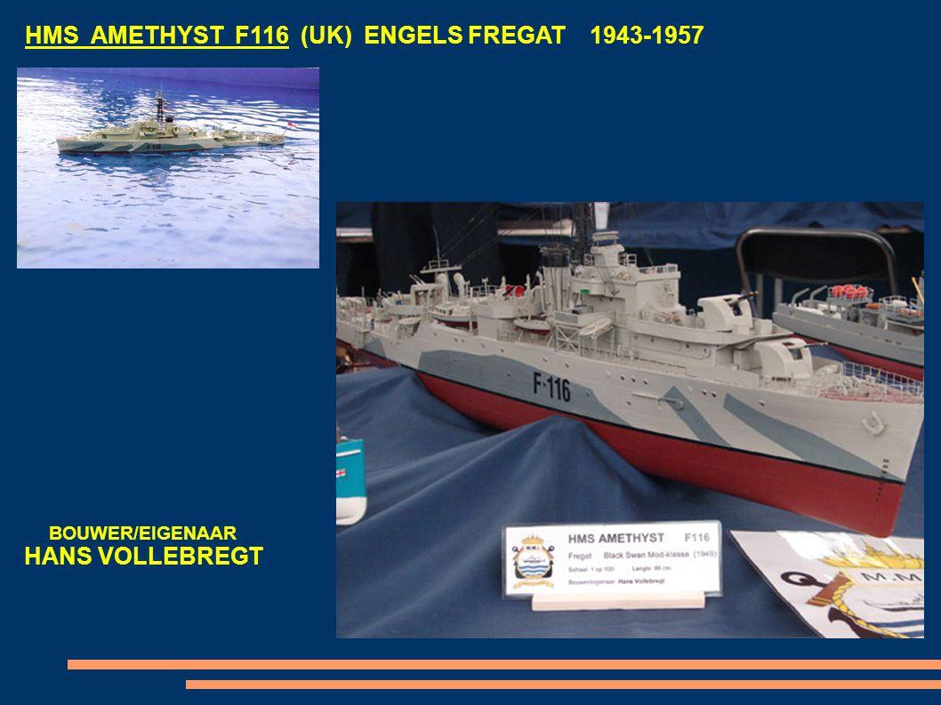 HMS AMETHYST F116 (UK) ENGELS FREGAT 1943-1957 BOUWER/EIGENAAR HANS VOLLEBREGT