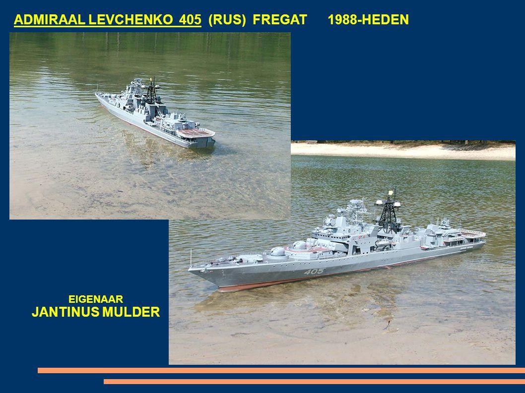 ADMIRAAL LEVCHENKO 405 (RUS) FREGAT 1988-HEDEN EIGENAAR JANTINUS MULDER