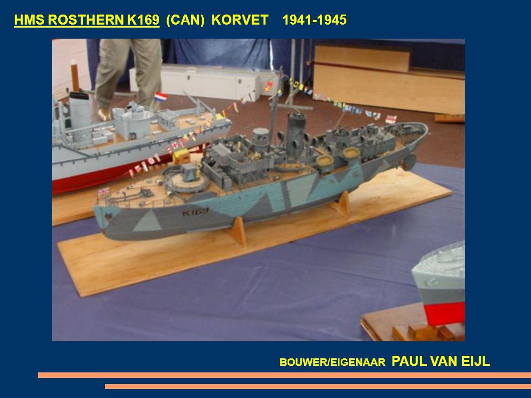 HMS ROSTHERN K169 (CAN) KORVET 1941-1945 BOUWER/EIGENAAR PAUL VAN EIJL