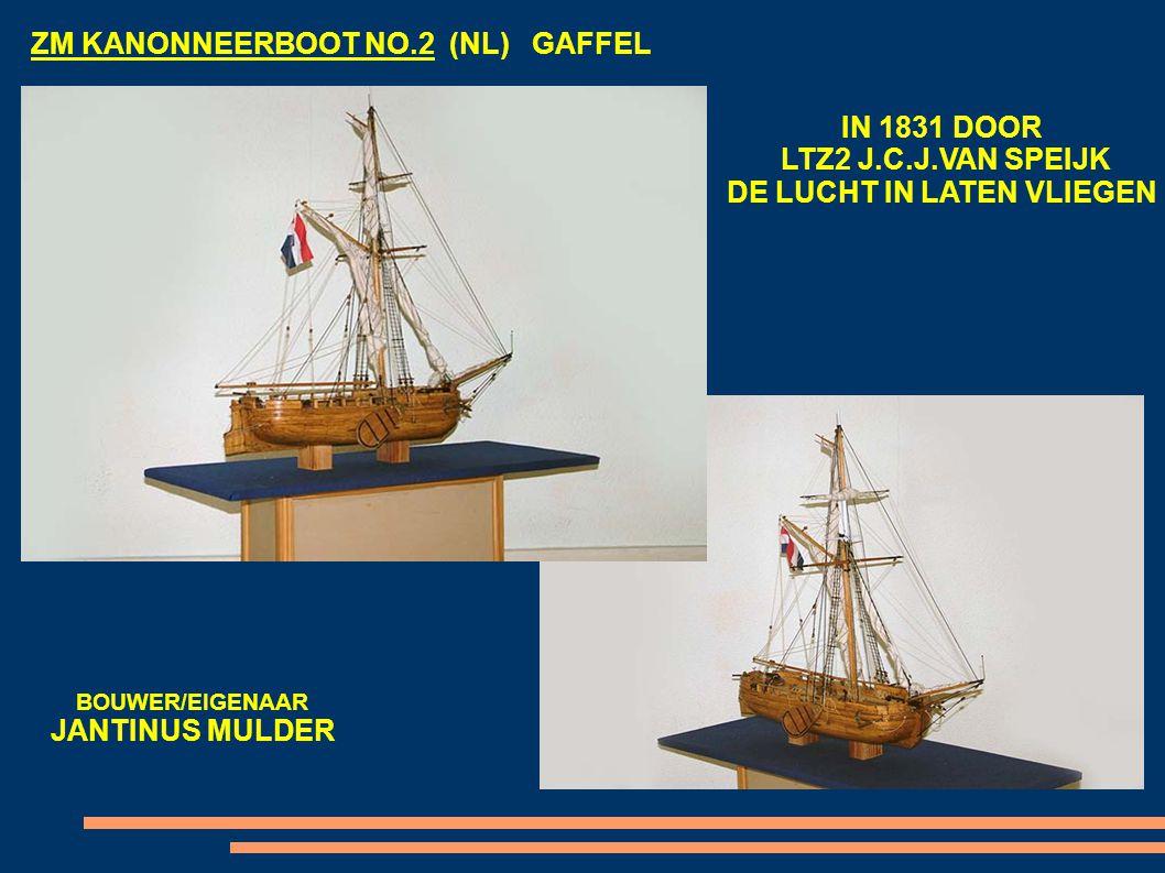 ZM KANONNEERBOOT NO.2 (NL) GAFFEL IN 1831 DOOR LTZ2 J.C.J.VAN SPEIJK DE LUCHT IN LATEN VLIEGEN BOUWER/EIGENAAR JANTINUS MULDER