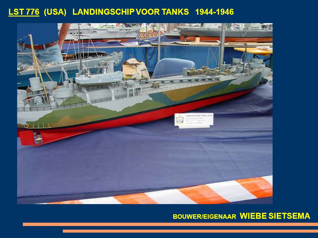 LST 776 (USA) LANDINGSCHIP VOOR TANKS 1944-1946 BOUWER/EIGENAAR WIEBE SIETSEMA