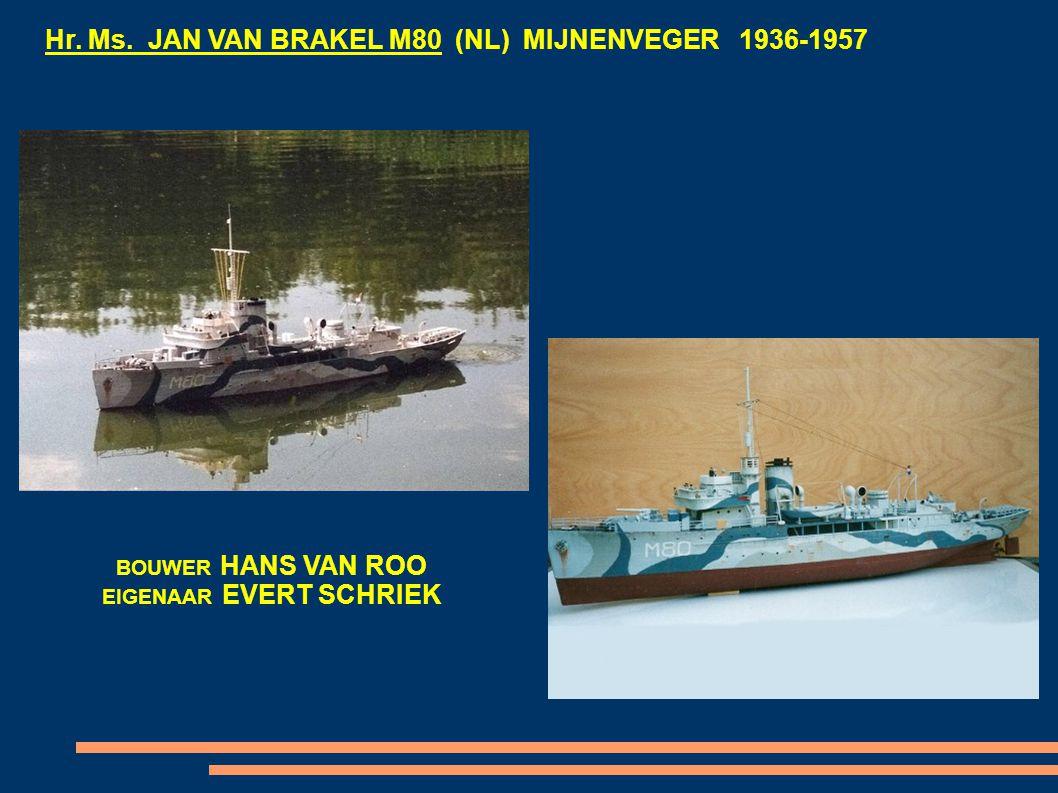 Hr. Ms. JAN VAN BRAKEL M80 (NL) MIJNENVEGER 1936-1957 BOUWER HANS VAN ROO EIGENAAR EVERT SCHRIEK