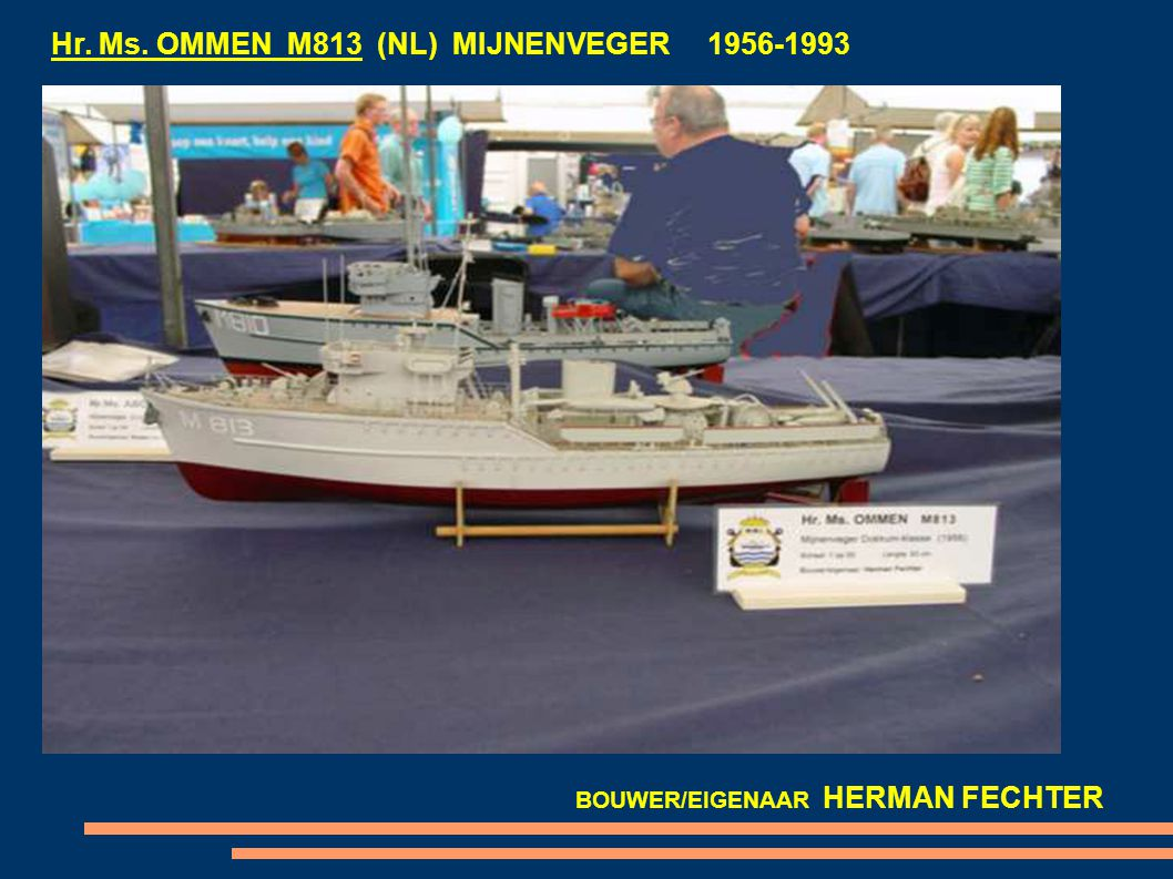 Hr. Ms. OMMEN M813 (NL) MIJNENVEGER 1956-1993 BOUWER/EIGENAAR HERMAN FECHTER