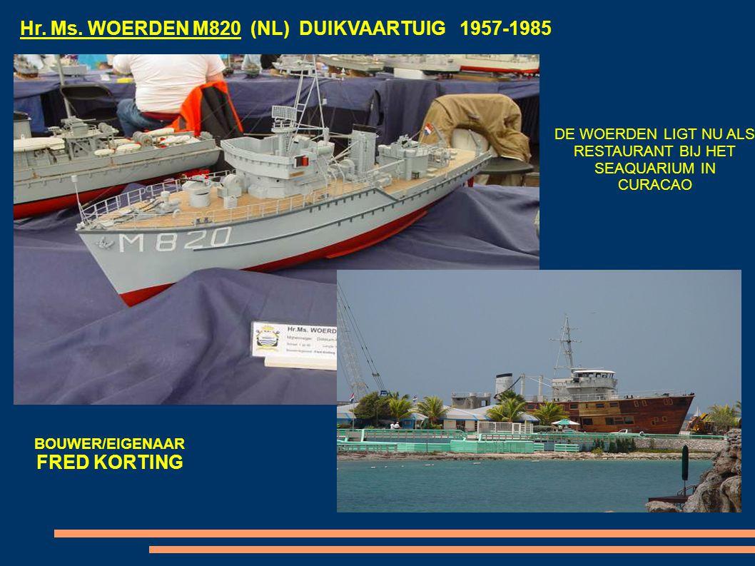 Hr. Ms. WOERDEN M820 (NL) DUIKVAARTUIG 1957-1985 DE WOERDEN LIGT NU ALS RESTAURANT BIJ HET SEAQUARIUM IN CURACAO BOUWER/EIGENAAR FRED KORTING