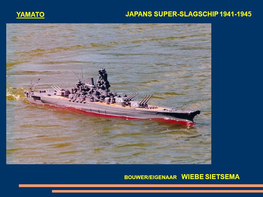 YAMATO JAPANS SUPER-SLAGSCHIP 1941-1945 BOUWER/EIGENAAR WIEBE SIETSEMA