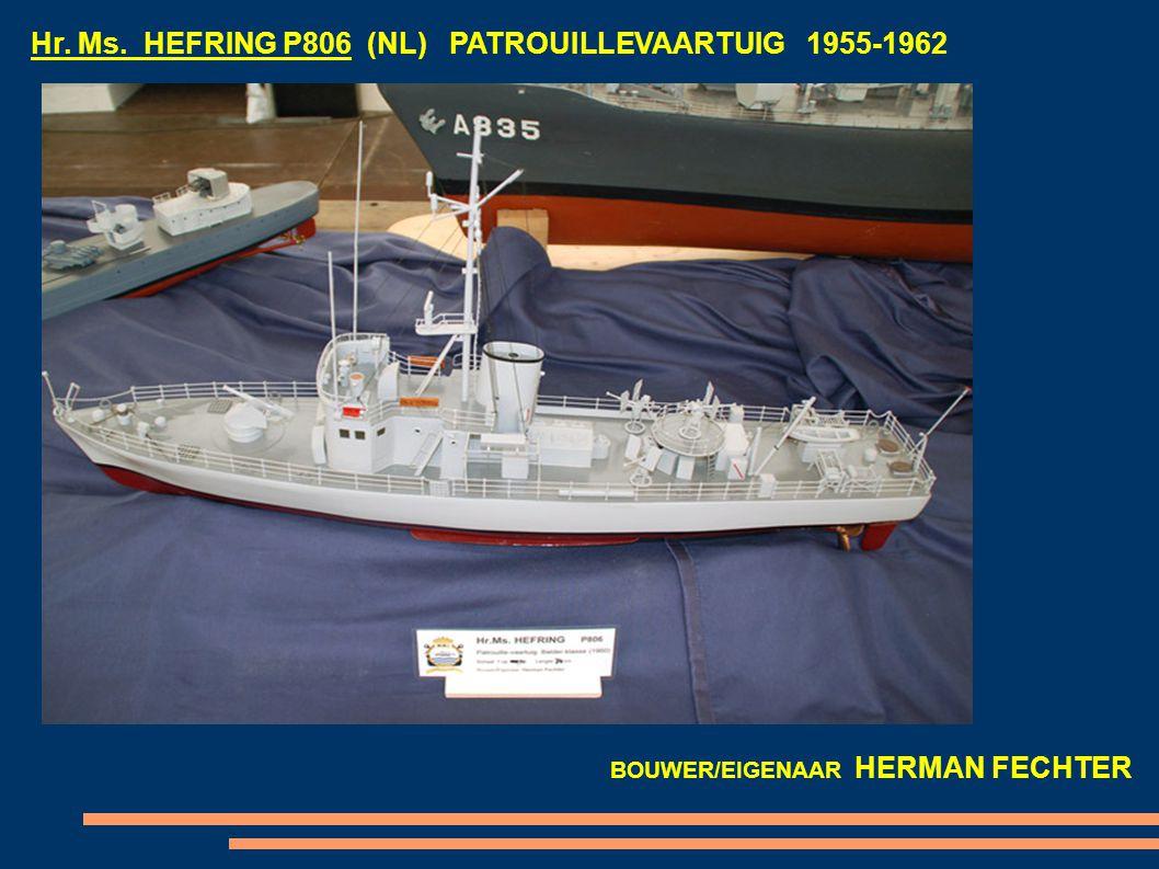 Hr. Ms. HEFRING P806 (NL) PATROUILLEVAARTUIG 1955-1962 BOUWER/EIGENAAR HERMAN FECHTER