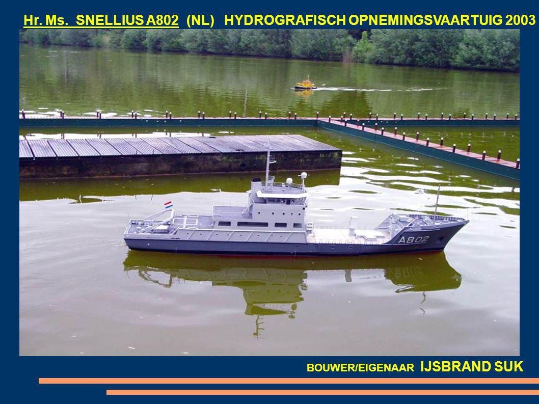 Hr. Ms. SNELLIUS A802 (NL) HYDROGRAFISCH OPNEMINGSVAARTUIG 2003 BOUWER/EIGENAAR IJSBRAND SUK