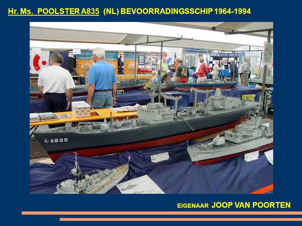 Hr. Ms. POOLSTER A835 (NL) BEVOORRADINGSSCHIP 1964-1994 EIGENAAR JOOP VAN POORTEN