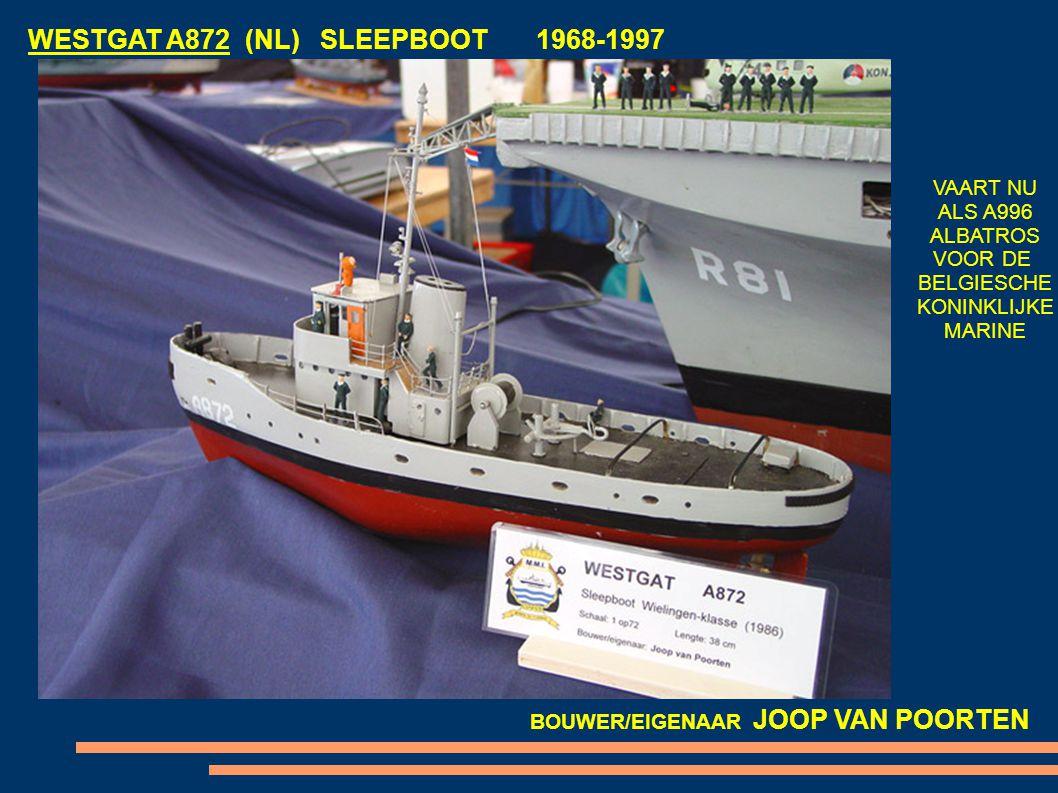 WESTGAT A872 (NL) SLEEPBOOT 1968-1997 VAART NU ALS A996 ALBATROS VOOR DE BELGIESCHE KONINKLIJKE MARINE BOUWER/EIGENAAR JOOP VAN POORTEN