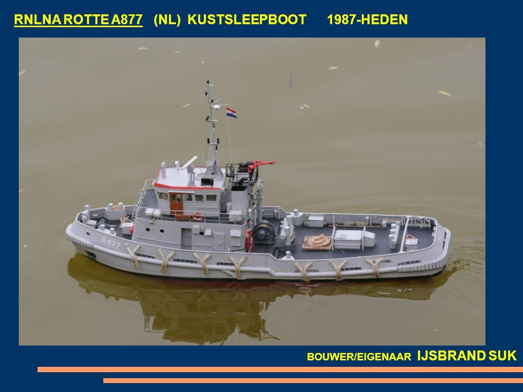 RNLNA ROTTE A877 (NL) KUSTSLEEPBOOT 1987-HEDEN BOUWER/EIGENAAR IJSBRAND SUK