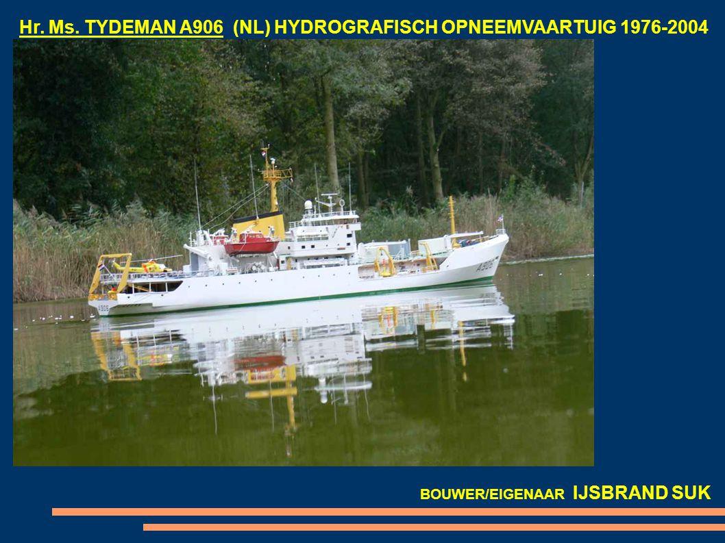 Hr. Ms. TYDEMAN A906 (NL) HYDROGRAFISCH OPNEEMVAARTUIG 1976-2004 BOUWER/EIGENAAR IJSBRAND SUK