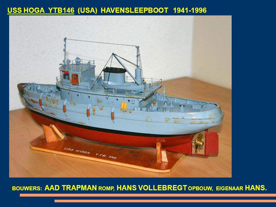 USS HOGA YTB146 (USA) HAVENSLEEPBOOT 1941-1996 BOUWERS: AAD TRAPMAN ROMP, HANS VOLLEBREGT OPBOUW, EIGENAAR HANS.