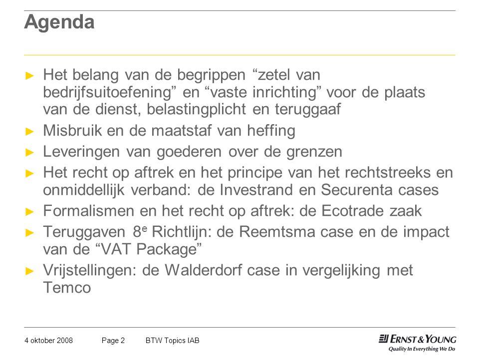 4 oktober 2008BTW Topics IABPage 73 Onroerende verhuur GevalContractFeitenBTW Exclusieve rechten (met beperkte restricties) Ja Vrijgesteld JaNeeBelast Nee Belast NeeJa????.