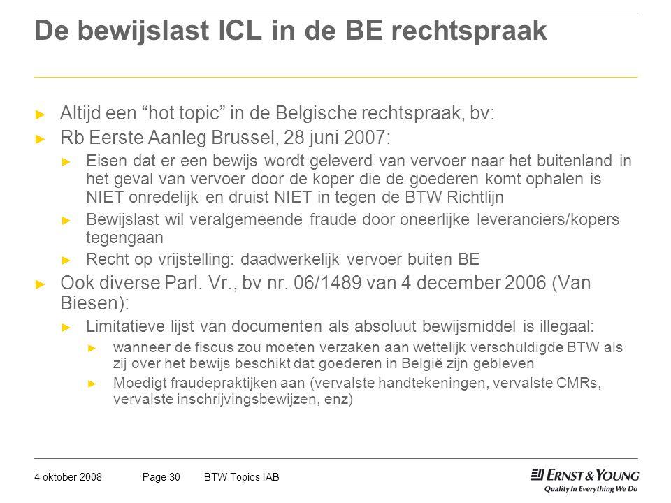 """4 oktober 2008BTW Topics IABPage 30 De bewijslast ICL in de BE rechtspraak ► Altijd een """"hot topic"""" in de Belgische rechtspraak, bv: ► Rb Eerste Aanle"""