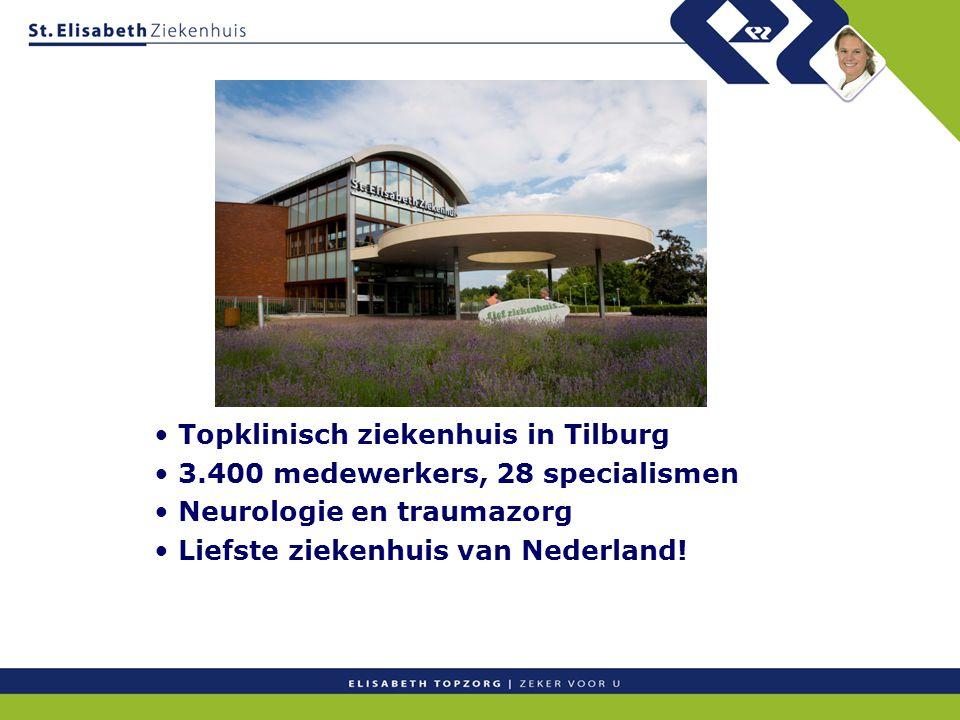Topklinisch ziekenhuis in Tilburg 3.400 medewerkers, 28 specialismen Neurologie en traumazorg Liefste ziekenhuis van Nederland!