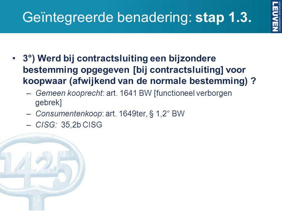 Geïntegreerde benadering: stap 1.3. 3°) Werd bij contractsluiting een bijzondere bestemming opgegeven [bij contractsluiting] voor koopwaar (afwijkend