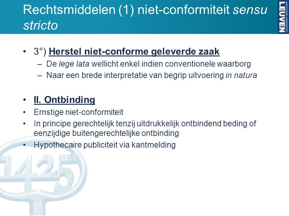 Rechtsmiddelen (1) niet-conformiteit sensu stricto 3°) Herstel niet-conforme geleverde zaak –De lege lata wellicht enkel indien conventionele waarborg