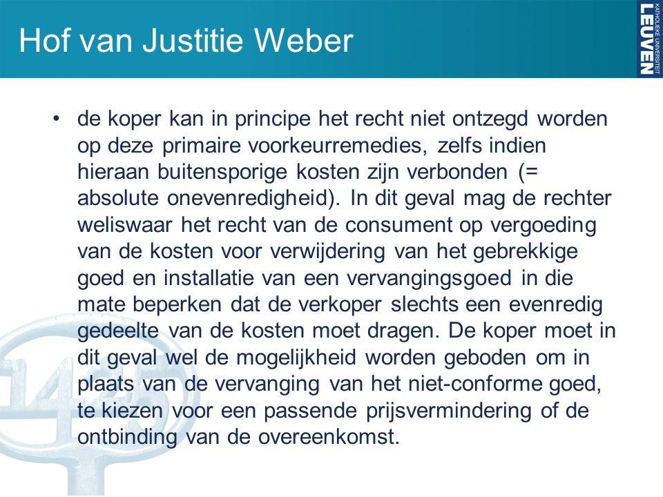 Hof van Justitie Weber de koper kan in principe het recht niet ontzegd worden op deze primaire voorkeurremedies, zelfs indien hieraan buitensporige ko