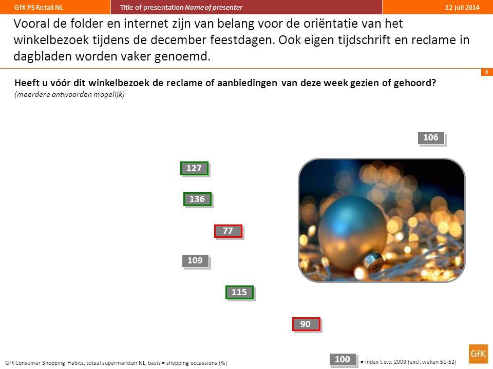 8 GfK PS Retail NLTitle of presentation Name of presenter12 juli 2014 Vooral de folder en internet zijn van belang voor de oriëntatie van het winkelbezoek tijdens de december feestdagen.