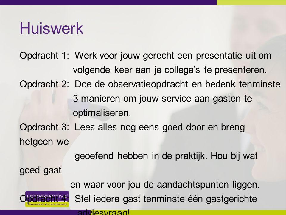33 Huiswerk Opdracht 1: Werk voor jouw gerecht een presentatie uit om volgende keer aan je collega's te presenteren. Opdracht 2: Doe de observatieopdr