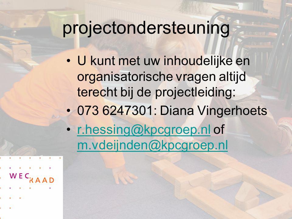 projectondersteuning U kunt met uw inhoudelijke en organisatorische vragen altijd terecht bij de projectleiding: 073 6247301: Diana Vingerhoets r.hessing@kpcgroep.nl of m.vdeijnden@kpcgroep.nlr.hessing@kpcgroep.nl m.vdeijnden@kpcgroep.nl